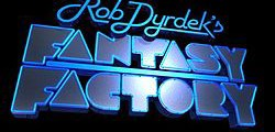 Rob Dyrdek's Phantasm Factory?